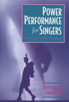 Power Performance for Singers: Transcending the Barriers by Shirlee Emmons