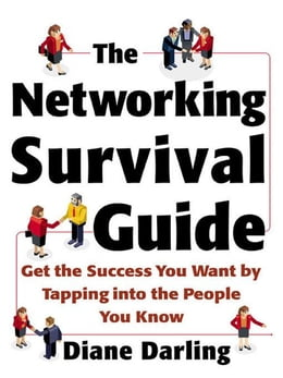 Book The Networking Survival Guide: Get the Success You Want By Tapping Into the People You Know by Darling, Diane