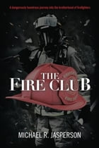 The Fire Club by Michael R. Jasperson