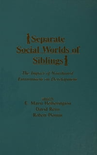 Separate Social Worlds of Siblings: The Impact of Nonshared Environment on Development