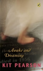 Awake and Dreaming by Kit Pearson