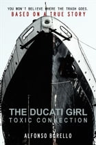 The Ducati Girl: Toxic Connection by Alfonso Borello
