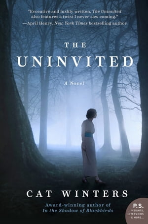 The Uninvited: A Novel by Cat Winters