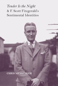 Tender Is the Night and F. Scott Fitzgerald's Sentimental Identities