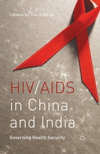 HIV/AIDS in China and India: Governing Health Security