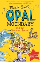 Opal Moonbaby and the Summer Secret by Maudie Smith