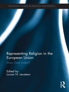 Representing Religion in the European Union: Does God Matter?