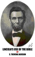 LINCOLN'S USE OF THE BIBLE by S. TREVENA JACKSON