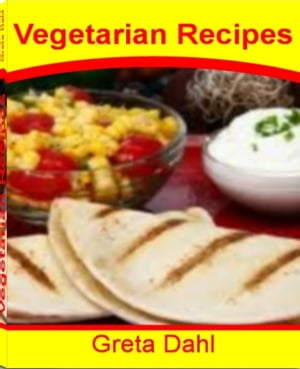 Vegetarian Recipes Delicious And Nutritious Vegetarian Dishes,  Vegetarian Meal Ideas,  Easy vegetarian Meals,  Quick Vegetarian Meals,  Low-Fat Vegetaria