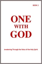 One With God: Awakening Through the Voice of the Holy Spirit - Book 2 by Marjorie Tyler