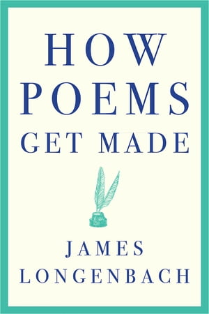 How Poems Get Made