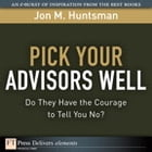 Pick Your Advisors Well: Do They Have the Courage to Tell You No? by Jon Huntsman
