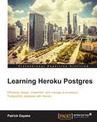 Learning Heroku Postgres by Patrick Espake