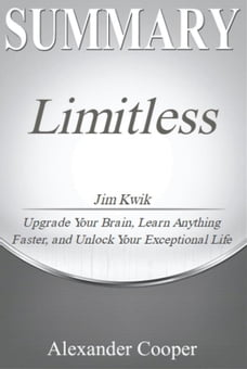 Summary of Limitless: by Jim Kwik - Upgrade Your Brain, Learn Anything Faster, and Unlock Your…