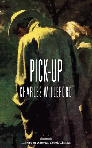 Pick-Up: A Library of America eBook Classic by Charles Willeford