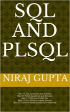 SQL and PLSQL: Best SQL and PLSQL 100+ Questions and Answers with Tips and Complex Queries by Niraj Gupta