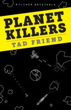 Planet Killers: A Spine-Tingling Look at Near-Earth Objects, Mass Extinctions, and the…