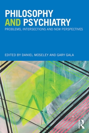 Philosophy and Psychiatry Problems,  Intersections and New Perspectives