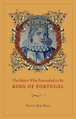 Book The Baker Who Pretended to Be King of Portugal by Ruth MacKay