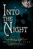 Into the Night by Shannon Pearce