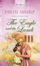 The Eagle And The Lamb by Darlene Mindrup