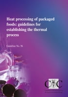 Heat processing of packaged foods: guidelines for establishing the thermal process by Mr Nick May
