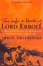 The Life and Death of Lord Erroll: The Truth Behind the Happy Valley Murder (Text Only Edition) by Errol Trzebinski