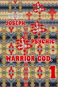 Joseph. Psychic Warrior God. Part 1.: Original Book Number Thirty-Two.