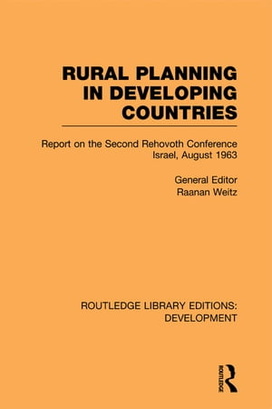 Rural Planning in Developing Countries Report on the Second Rehovoth Conference Israel,  August 1963