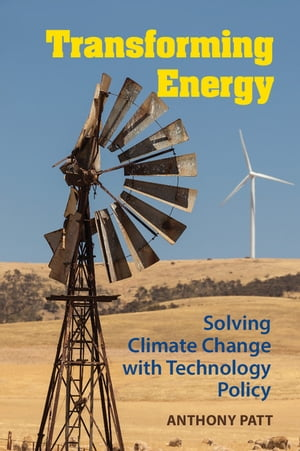 Transforming Energy Solving Climate Change with Technology Policy