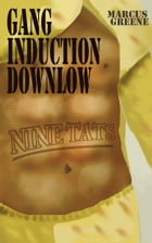 Gang Induction Downlow by Marcus Greene
