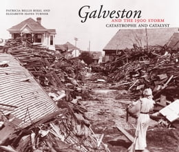 Book Galveston and the 1900 Storm: Catastrophe and Catalyst by Patricia Bellis Bixel