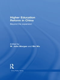 Higher Education Reform in China: Beyond the expansion