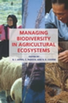 Managing Biodiversity in Agricultural Ecosystems by D. I. Jarvis
