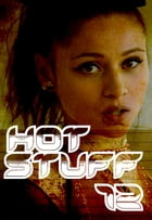 Hot Stuff Volume 12 by Tina Samuels