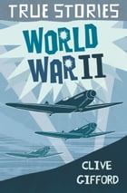 World War Two by Clive Gifford