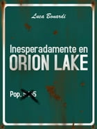Inesperadamente en Orion Lake by Luca Bonardi