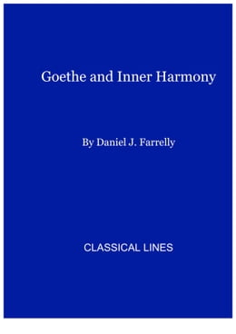 Book Goethe and Inner Harmony: A Study of the Schöne Seele in the Apprenticeship of Wilhelm Meister by Daniel J. Farrelly