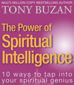 Book The Power of Spiritual Intelligence: 10 ways to tap into your spiritual genius by Tony Buzan