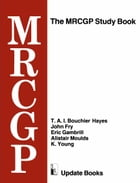 The MRCGP Study Book: Tests and self-assessment exercises devised by MRCGP examiners for those preparing for the exam by T. A. I. Bouchier Hayes