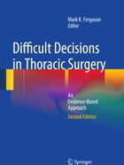 Difficult Decisions in Thoracic Surgery: An Evidence-Based Approach