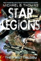 Star Legions: The Ten Thousand - The First Trilogy by Michael G. Thomas