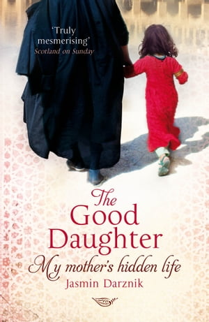 The Good Daughter My Mother's Hidden Life