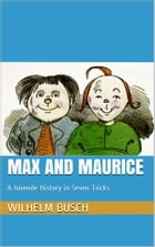 Max and Maurice. A Juvenile History in Seven Tricks by Wilhelm Busch