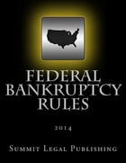Federal Bankruptcy Rules: 2014