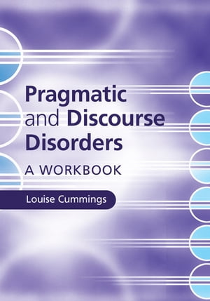 Pragmatic and Discourse Disorders A Workbook