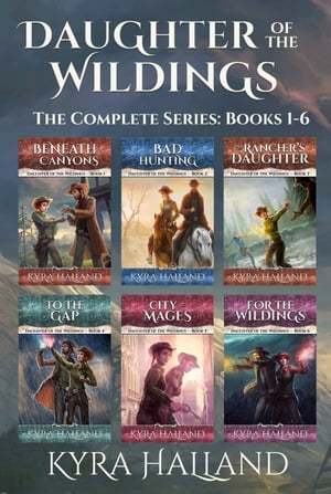 Daughter of the Wildings: The Complete Series: Books 1-6 by Kyra Halland
