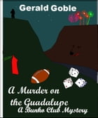 A Murder on the Guadalupe by Gerald Goble