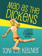 Mad as the Dickens by Toni L. P. Kelner