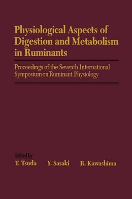 Book Physiological Aspects of Digestion and Metabolism in Ruminants: Proceedings of the Seventh… by T. Tsuda